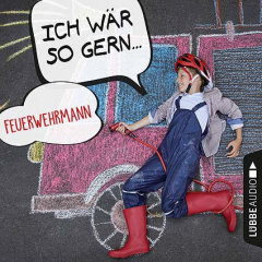 CD Ich wär so gern:Feuerwehrmann