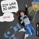 CD Ich wär so gern:Popstar